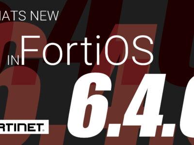 معرفی نسخه جدید FortiOS v6.4.0